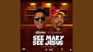 See Mary See Jesus