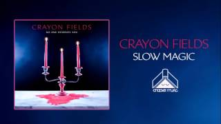 Crayon Fields - Slow Magic (Official Audio)