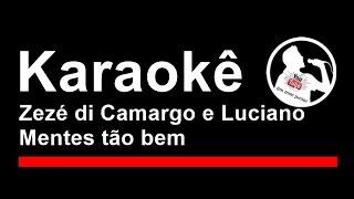 Zezé di Camargo e Luciano Mentes tão bem Karaoke