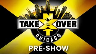 Pre-show NXT Takeover: Chicago