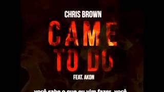 Chris Brown feat. Akon - Came to Do (Legendado - Tradução)
