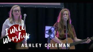 I Will Worship - Ashley Coleman