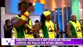 Art Popular e Olodum no Ritmo Brasil