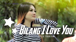 Bilang I Love You - Nella Kharisma