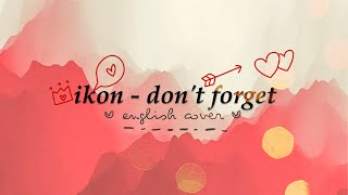 iKON - don't forget | english cover