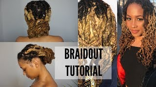 HOW TO | *LOCS* BRAIDOUT TUTORIAL