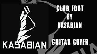 Club Foot - Kasabian (guitar cover)