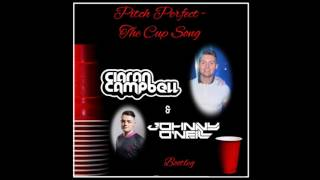 Pitch Perfect   Cup Song Ciaran Campbell & Johnny O'Neill Bootleg