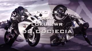 Pacek ft. Loku - Do odcięcia