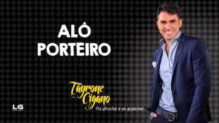 Tayrone Cigano - Alô Porteiro (Pra Arrochar e se Apaixonar) [Áudio Oficial]