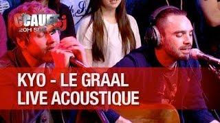 Kyo - Le Graal - Live acoustique - C'Cauet sur NRJ