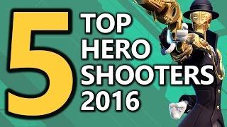 Top 5 Hero Shooters of 2016