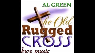 AL GREEN (THE OLD RUGGED CROSS)
