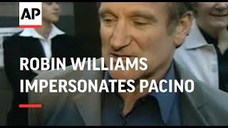 Robin Williams impersonates Al Pacino
