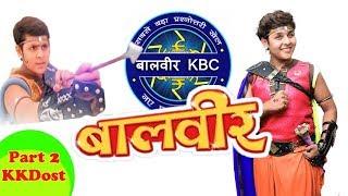 Baal Veer KBC Hindi part 2 2018 || Baal Veer - बालवीर - Episode 1112 -2018