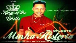 MC DALESTE - MINHA HISTORIA (LANÇAMENTO 2013) @somdeplayboy