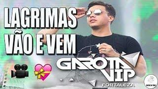 Wesley Safadão - Lagrimas Vão e Vem - Música e Letra