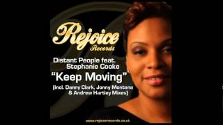 Distant People feat Stephanie Cooke - Keep Moving (Danny Clark Solid Ground Vocal Mix)