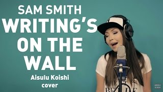 Sam Smith - Writing's on the wall [007 cover]