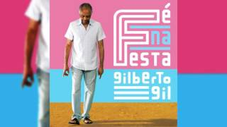 """Gilberto Gil - """"São João Carioca"""" - Fé Na Festa"""