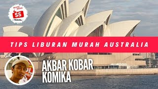 LIBURAN SUPER MURAH ke AUSTRALIA TIPS! feat AKBAR stand up comedy