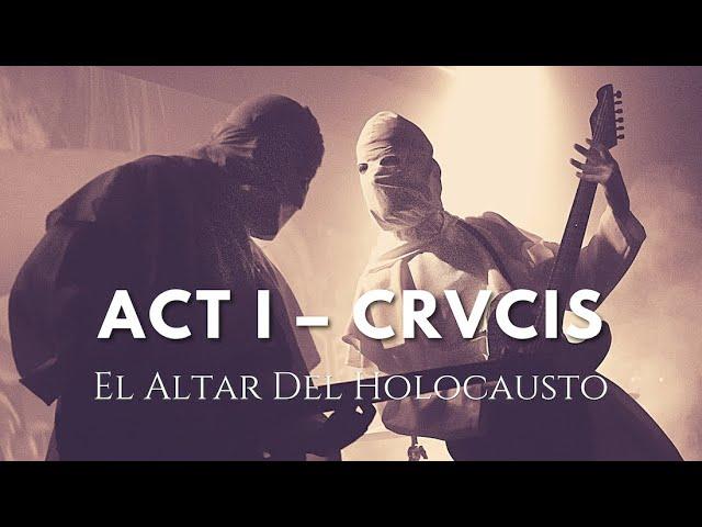 EL ALTAR DEL HOLOCAUSTO - Act I – CRVCIS