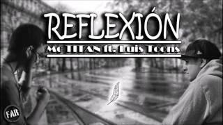 Reflexión - McTITAN ft. Luis toons