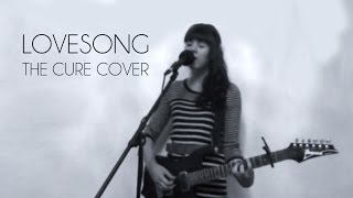 """""""Lovesong"""" The Cure (Janelle Loes Cover)"""
