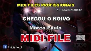 ♬ Midi file  - CHEGOU O NOIVO - Marco Paulo