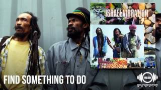 Israel Vibration - Find Something To Do