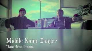 Middle Name Danger - American Dream (Official Video)