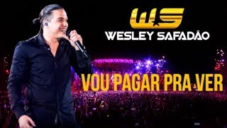 #5  Wesley Safadão -  Vou pagar pra ver