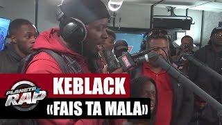 "KeBlack Feat Naza ""Fais ta mala"" #PlanèteRap"