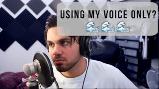NO INSTRUMENTS CHALLENGE!! (making a whole song using my voice only)