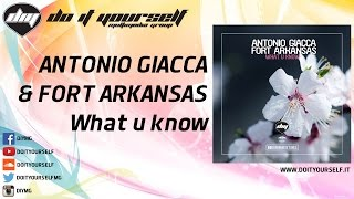 ANTONIO GIACCA & FORT ARKANSAS - What u know [Official]