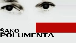 SAKO POLUMENTA - E STO NISAM SUNCE (AUDIO 2002)