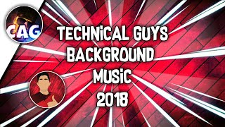 *New* Technical Guys Background Music 2018 | Chief Ayon