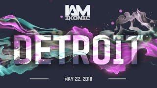 I AM IKONIC DETROIT PROMO MAY 22,2016