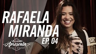 Villa Mix Apresenta - Rafaela Miranda - Ep. 04 - Futuro
