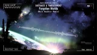 Distance & Timekeeperz - Forgotten Worlds (Main Reaktor Remix) [HQ Original]