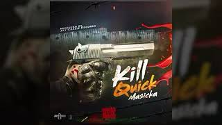 Masicka - Kill Quick official music