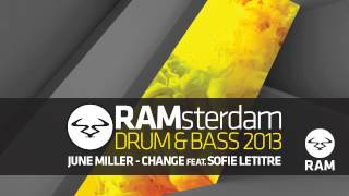 June Miller - Change ft Sofie Letitre  #RAMsterdam Drum & Bass 2013