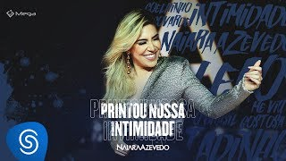 Naiara Azevedo – Printou Nossa Intimidade (DVD Contraste)