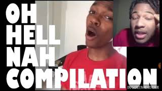 Oh Hell Nah Compilation Reaction Video