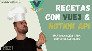 Creando una aplicación de recetas 🥞  con Vue 3 + Notion API | Parte 1