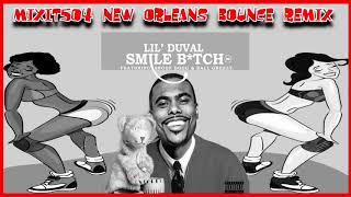 Lil Duval - Smile Bitch ( New Orleans Bounce Remix )