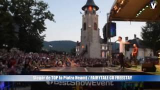 Slagar de TOP Eurovision la Piatra Neamt  FAIRYTALE CU FREESTAY
