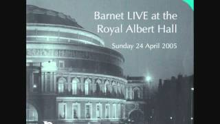 Fanfare and National Anthem: Barnet LIVE at The Royal Albert Hall 2005