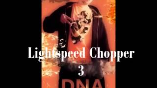 DNA - Lightspeed Chopper 3