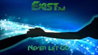 Exist Never Let Go
